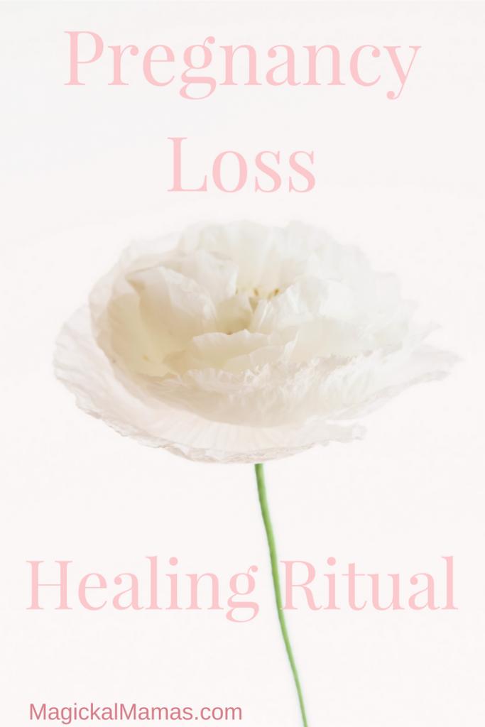 pregnancy loss, miscarriage, healing, ritual, magick
